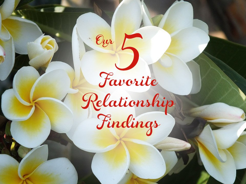Five Favorite Findings About Healthy Relationships