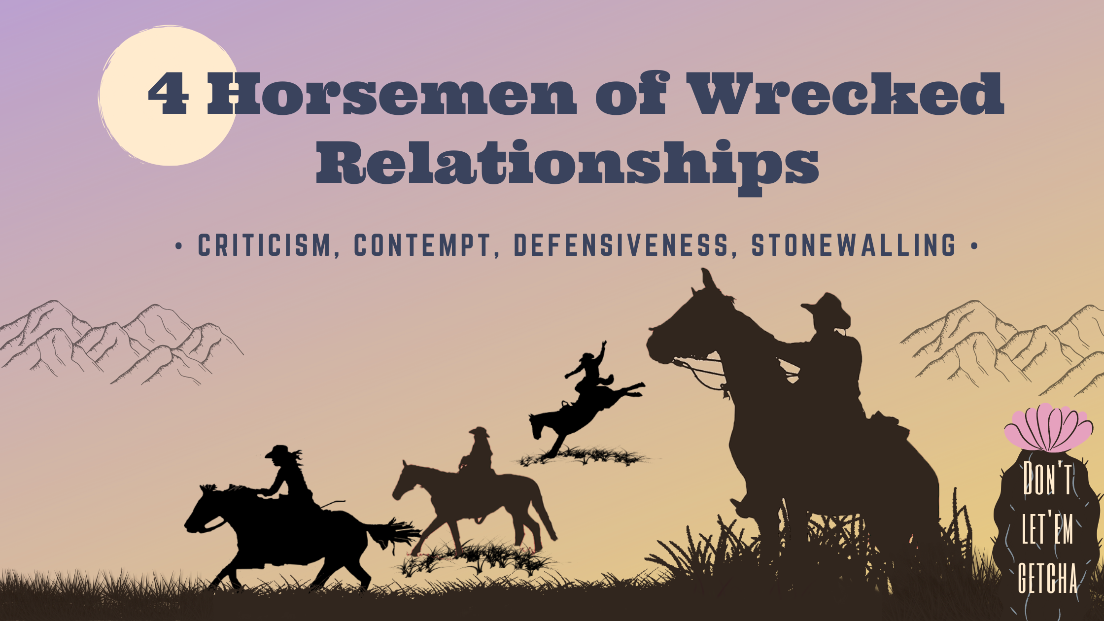 4 Horsemen in Relationships and How to Stop Them