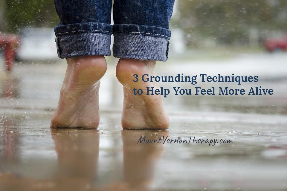 How to Feel Grounded: 3 Tips to Feel More Calm and Alive