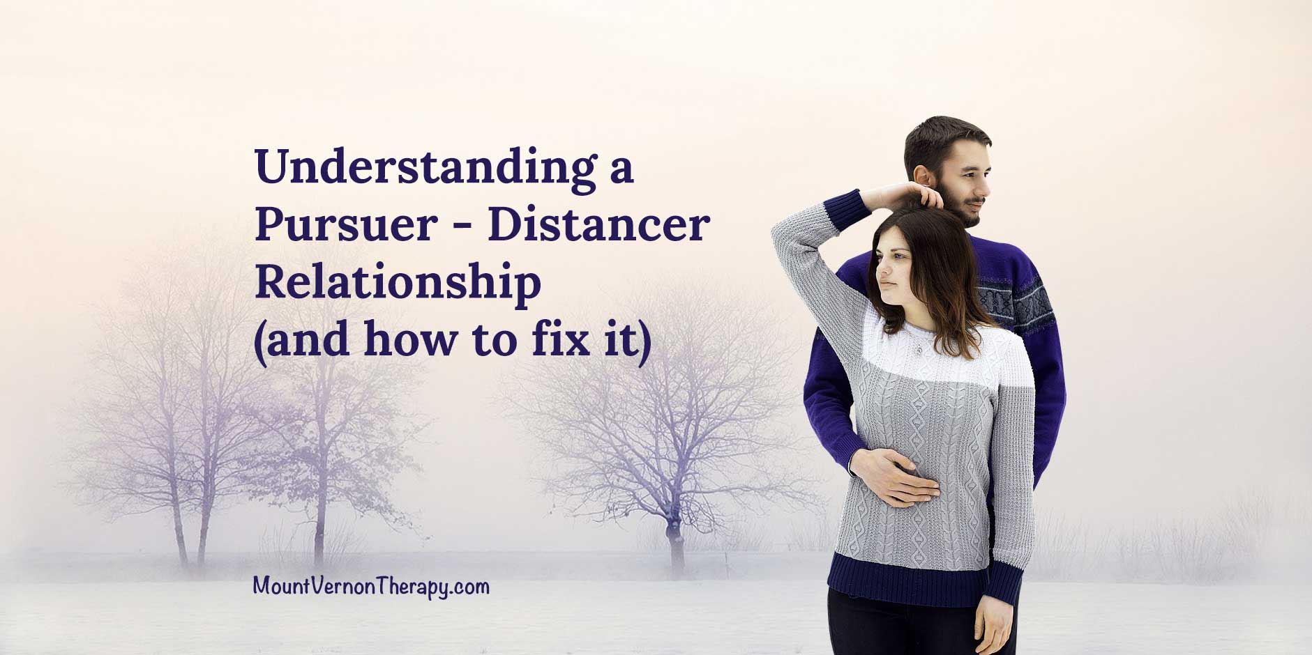 How to Understand a Pursuer – Distancer Relationship